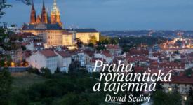 Praha romantická a tajemná. Představujeme překrásnou knihu Davida Šedivého