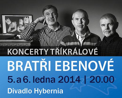 Koncert Tříkálový, Bratři Ebenové v Divadle Hybernia