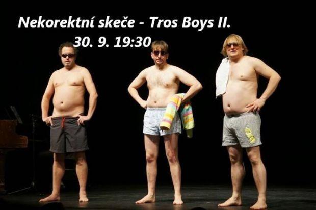 NEKOREKTNÍ SKEČE - TROS BOYS II