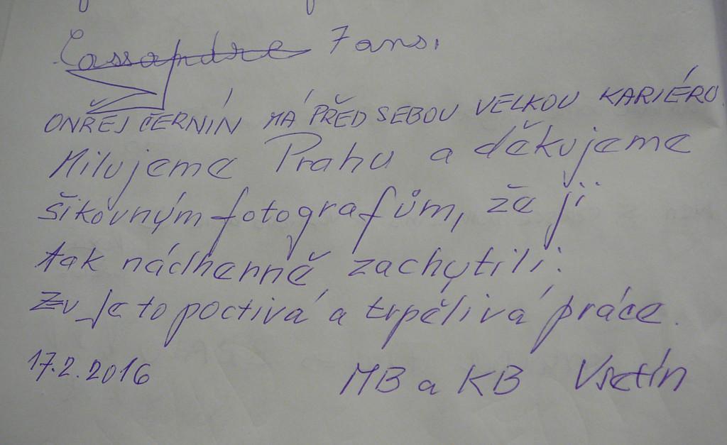 Návštěvníci MB a KB z dalekého Vsetína zanechali tento milý vzkaz pro talentovaného Ondřeje Černína a další šikovné fotografy Miluju Prahu. Děkujeme, vzkaz rádi vyřídíme.