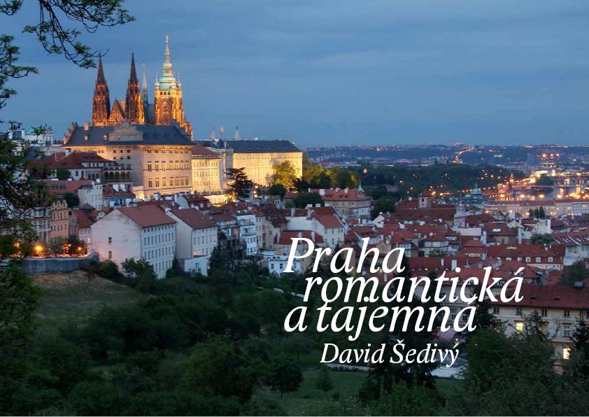 Obálka knihy Davida Šedivého Praha romantická a tajemná